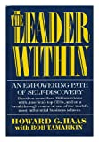 The Leader Within : An Empowering Path of Self-Discovery, Haas, Howard G. and Tamarkin, Robert A., 088730561X