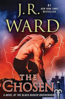 The Chosen: A Novel of the Black Dagger Brotherhood by [Ward, J.R.]