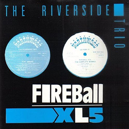 Fireball Xl5 / Riverside Trio