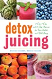 Detox Juicing, Morena Escardó and Morena Cuadra, 1629141755