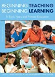 Beginning Teaching, Beginning Learning in Early Years and Primary Education, Janet R. Moyles and Jan Georgeson, 0335244122