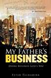 My Father's Business, Peter Tsukahira, 0882708716