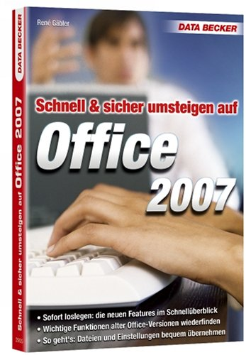 Schnell & sicher umsteigen auf Office 2007