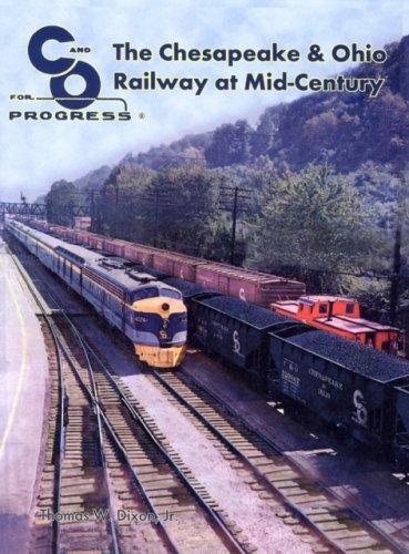 The Chesapeake & Ohio Railway at Mid-Century