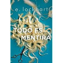 Todo es mentira (Spanish Edition)
