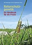 Naturschutzgenetik: Ein Handbuch für die Praxis
