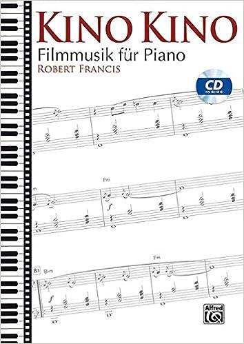 Kino Kino Filmmusik Für Piano Amazonde Robert Francis Bücher