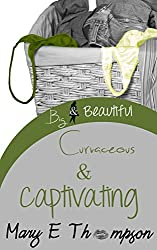 Curvaceous & Captivating (Big & Beautiful Book 11)
