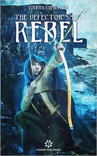 Amazon.it: Rebel - The Defector Saga - Cipriano, Greta - Libri