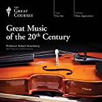 Great Music of the 20th Century   The Great Courses