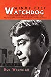 img - for Windy City Watchdog: A Chicago Reporter's War on Organized Crime, Political Corruption and the Global Traffic in Drugs by Wiedrich, Bob (2009) Paperback book / textbook / text book