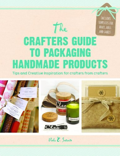 Crafter's Guide to Packaging Handmade Products by Viola E. Sutanto (2014-01-21)