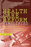 Health Care Reform Simplified, Dave Parks, 1430248963