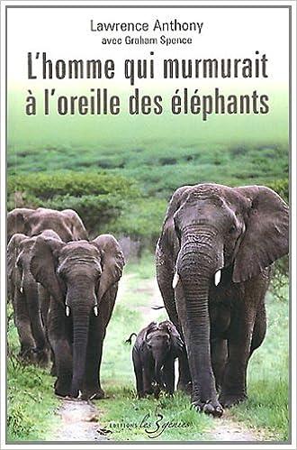 En ligne téléchargement gratuit L'homme qui murmurait à l'oreille des éléphants pdf epub