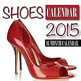 Shoes Calendar 2015: 16 Month Calendar