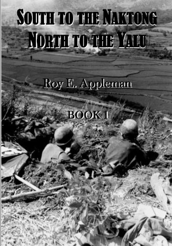 South to the Naktong, North to the Yalu (The United States Army in the Korean War) (Volume 1)