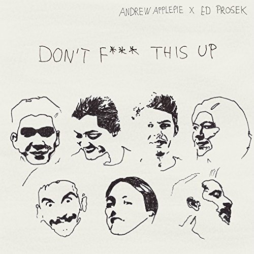 Don't Fuck This Up [Explicit]