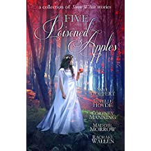 Five Poisoned Apples: A Collection of Snow White Stories