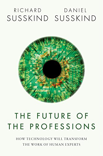 The Future of the Professions  How Technology Will Transform the Work of  Human Experts ( dd6a4b0cdd7d4
