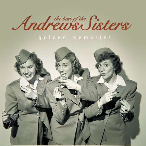 Best of the Andrews Sisters: Golden Memories (The Best Of The Andrews Sisters)