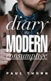 Diary of a Modern Consumptive
