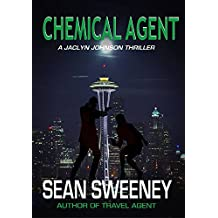 Chemical Agent: A Thriller (Jaclyn Johnson, code name Snapshot Book 7)