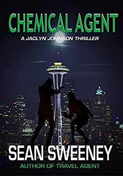 Chemical Agent: A Thriller (Jaclyn Johnson, code name Snapshot Book 7) by [Sweeney, Sean]