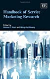img - for Handbook of Service Marketing Research (Elgar Original Reference) (Research Handbooks in Business and Management) book / textbook / text book