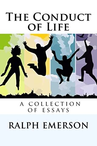 The Conduct of Life (Emerson Essays And Lectures)