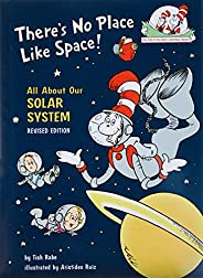There's No Place Like Space: All About Our Solar System (Cat in the Hat's Learning