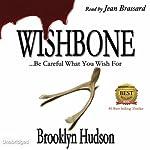 Wishbone: ...Becareful What You Wish For | Brooklyn Hudson