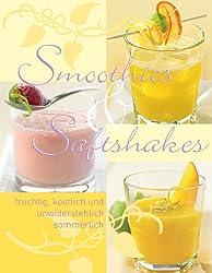 Smoothies - Saftshakes fruchtig, köstlich und unwiderstehlich sommerlich