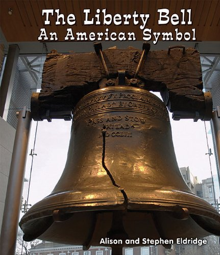 The Liberty Bell: An American Symbol (All About American Symbols: Guided Reading Level: B)