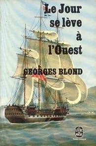 Le jour se lève à l'Ouest par Georges Blond