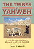The Tribes of Yahweh : A Sociology of the Religion of Liberated Israel, 1250-1050 BCE, Gottwald, Norman K., 1841270261