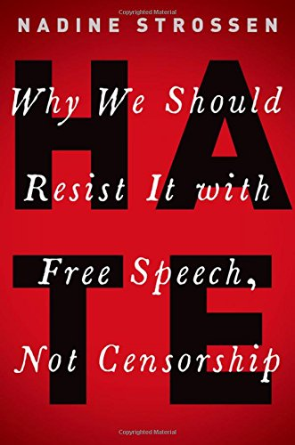 HATE: Why We Should Resist It with Free Speech, Not Censorship (Inalienable Rights) cover
