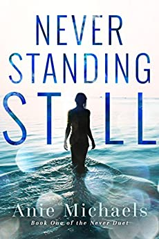 Never Standing Still (The Never Series Book 4) by [Michaels, Anie]