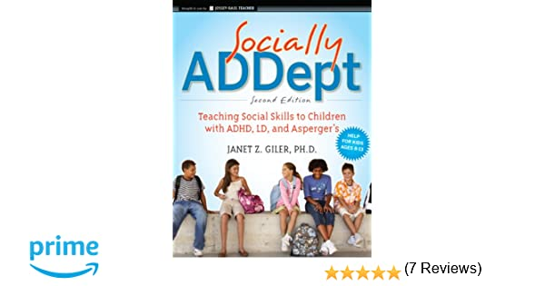 Socially ADDept: Teaching Social Skills to Children with ADHD, LD ...
