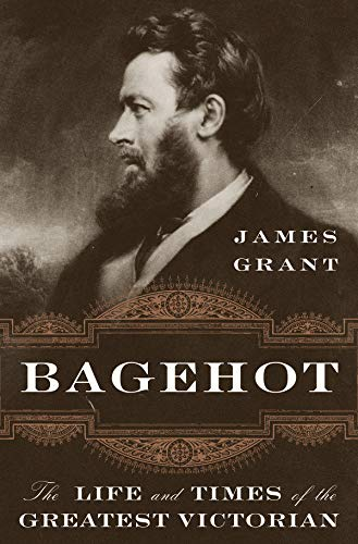 Book Cover: Bagehot: The Life and Times of the Greatest Victorian