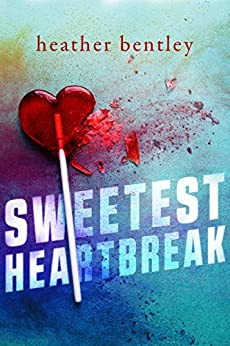 Sweetest Heartbreak (Sweetness Book 1) by [Bentley, Heather]