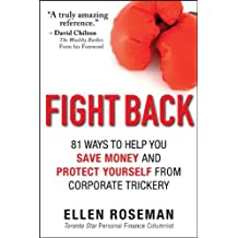 By Ellen Roseman - Fight Back: 81 Ways to Help You Save Money and Protect Yourself from Corporate Trickery