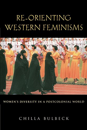 Re-orienting Western Feminisms: Women's Diversity in a Postcolonial World - Bulbeck, Chilla