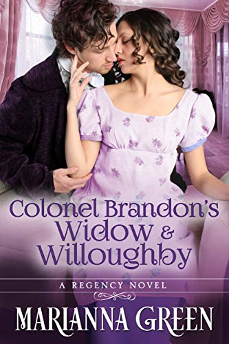 Colonel Brandon's Widow and Willoughby: A 'Sense and Sensibility'  Variation Sequel -