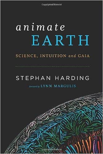 Animate Earth: Science, Intuition, And Gaia: Stephan Harding, Lynn ...