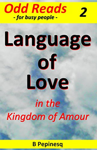 Book: Language of Love - in the Kingdom of Amour (Cappuccino Fiction Book 2) by B Pepinesq