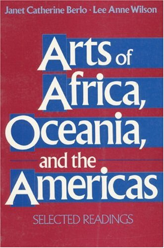 Arts of Africa, Oceania, and the Americas: Selected Readings by Pearson