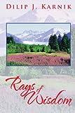 Rays of Wisdom, Dilip J. Karnik, 1479757276