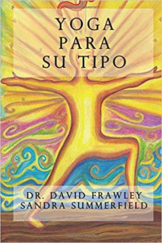 Yoga para su tipo: Amazon.es: Dr David Frawley, Sandra ...
