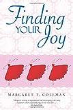 Finding Your Joy, Margaret T. Coleman, 1490839690