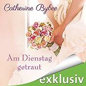 Am Dienstag getraut (Eine Braut für jeden Tag 5) | Catherine Bybee